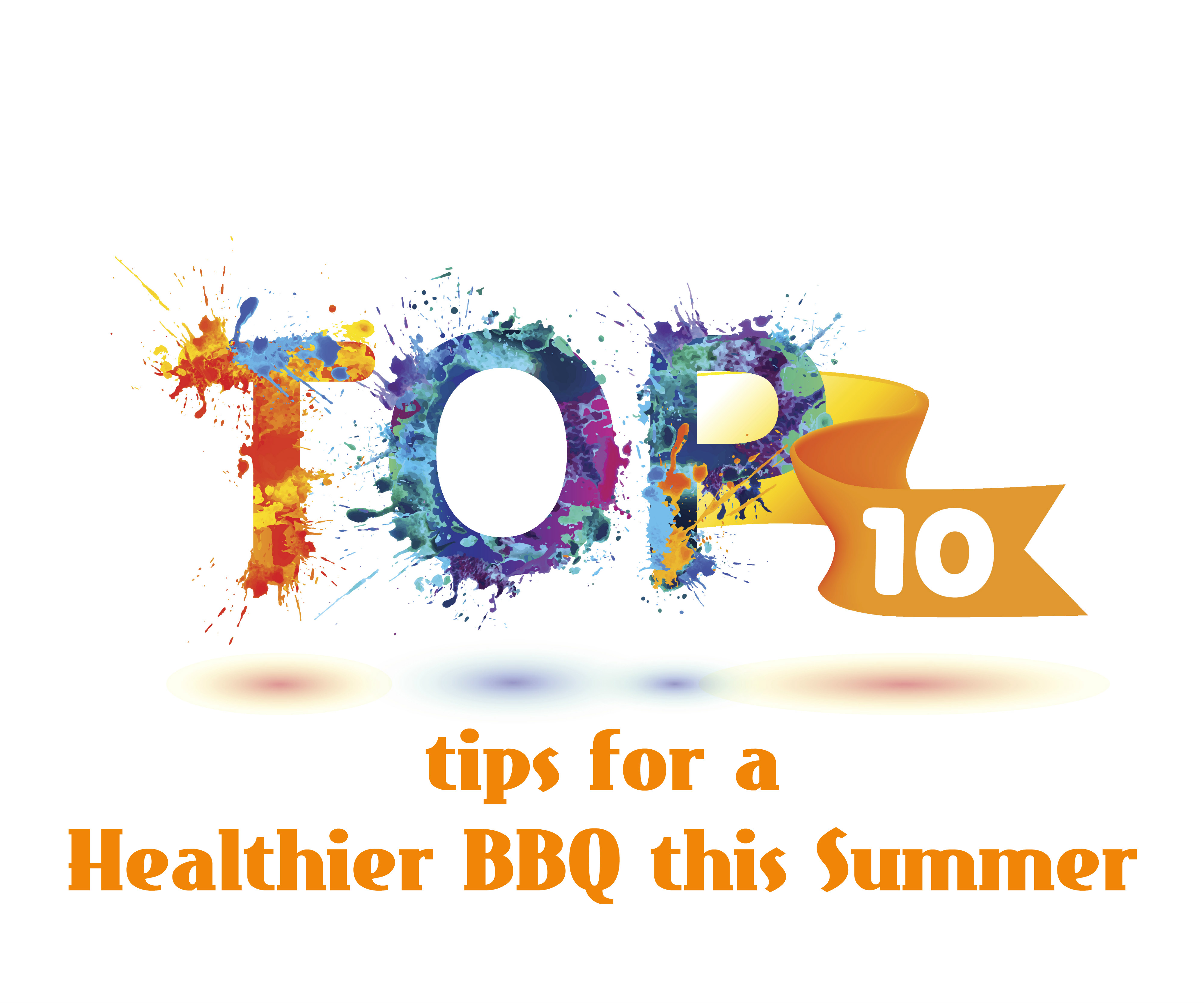 Top Ten Tips for a Healthier BBQ this Summer
