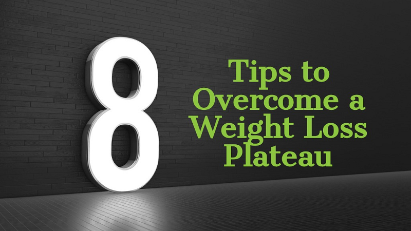 8 Tips to Overcome a Weight Loss Plateau