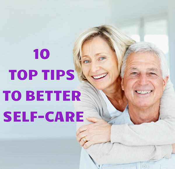 10 TOP TIPS TO BETTER SELF-CARE
