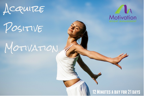 Day One – Acquire Positive Motivation